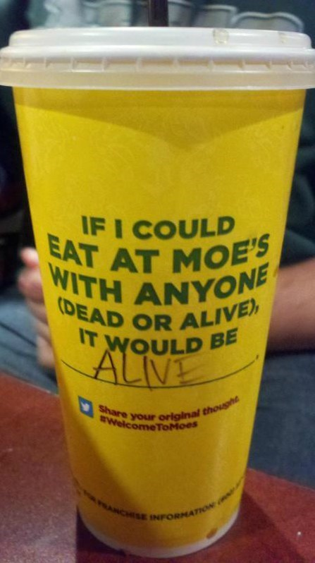 drinks,soda cup,dead or alive,moes,funny