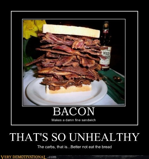 carbs unhealthy bread funny bacon