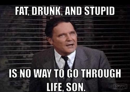 life fat drunk Movie funny stupid - 7463165440