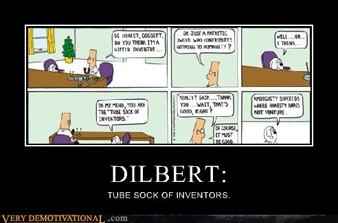 DILBERT: TUBE SOCK OF INVENTORS.