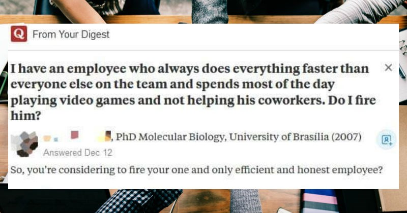 Yahoo Answers to a boss who wants to fire his best and most efficient employee