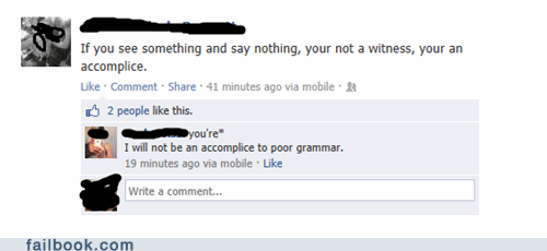 grammar nazi,grammar,witness,bad grammar,funny,accomplice,failbook,g rated