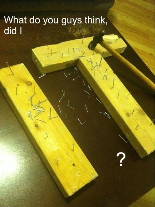 nails hammer puns wood funny Nailed It - 7466044672