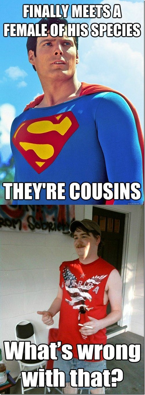 uh oh,redneck,superman,cousin