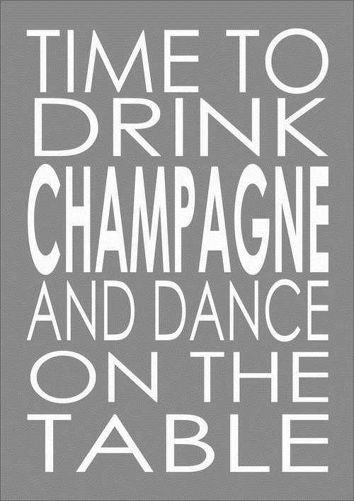 drink time champagne quote funny - 7470887424