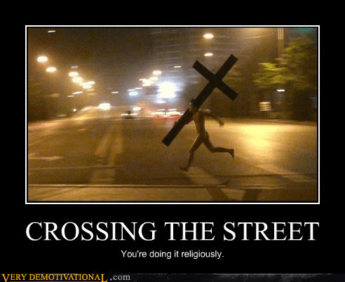 crossing the street,trial,cross,religious,funny