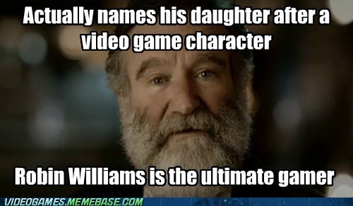 gamers parenting robin williams funny - 7471913984