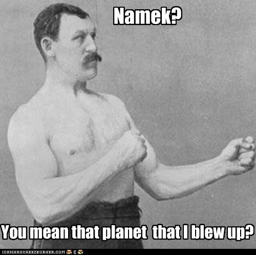 Namek? You mean that planet that I blew up?
