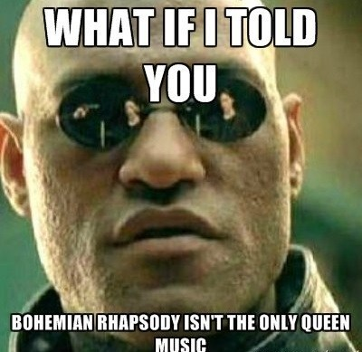 queen Music matrix bohemian rhapsody what if i told you Morpheus funny