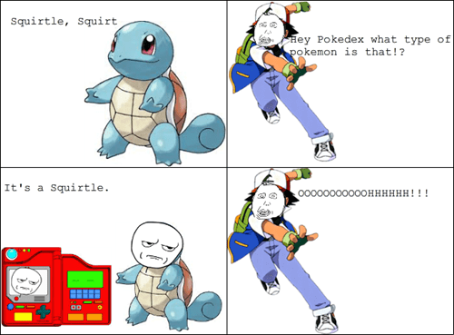 pokedex Pokémon are you kidding me captain obvious squirtle herpderp - 7485746688
