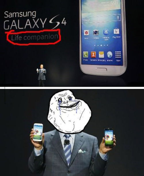 forever alone,phones,galaxy 4,funny