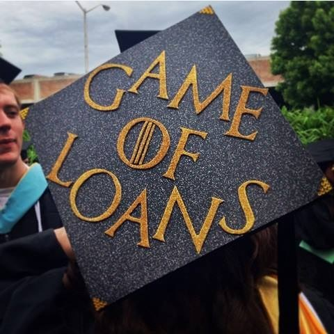 graduation loans Game of Thrones cap funny - 7486536704