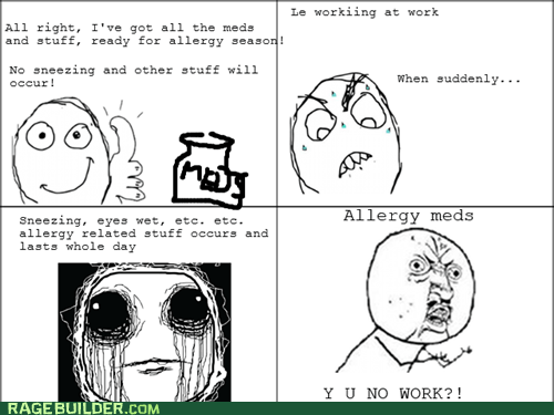 Y U NO allergy meds pills medication funny - 7488432128
