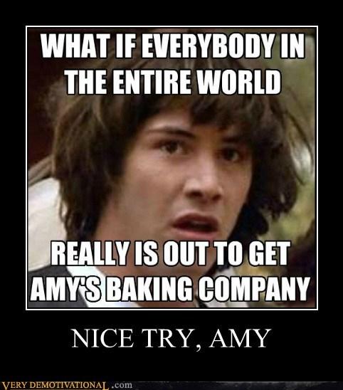 amy's baking company conspiracy keanu funny - 7488785920