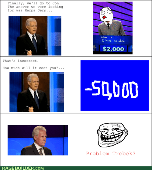 Jeopardy Alex Trebek u mad bro funny - 7489706752