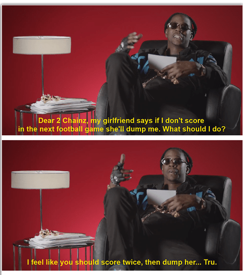 2 chainz,pro tip,dumped,true facts,g rated,dating