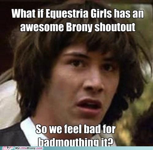 equestria girls Memes conspiracy keanu funny - 7493856768