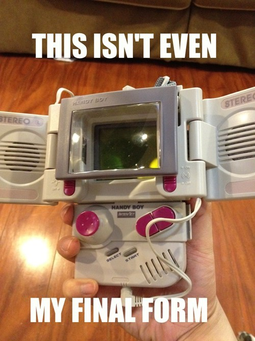 game boy,Memes,this isnt even my final form