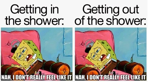 life sucks,SpongeBob SquarePants,showers,funny