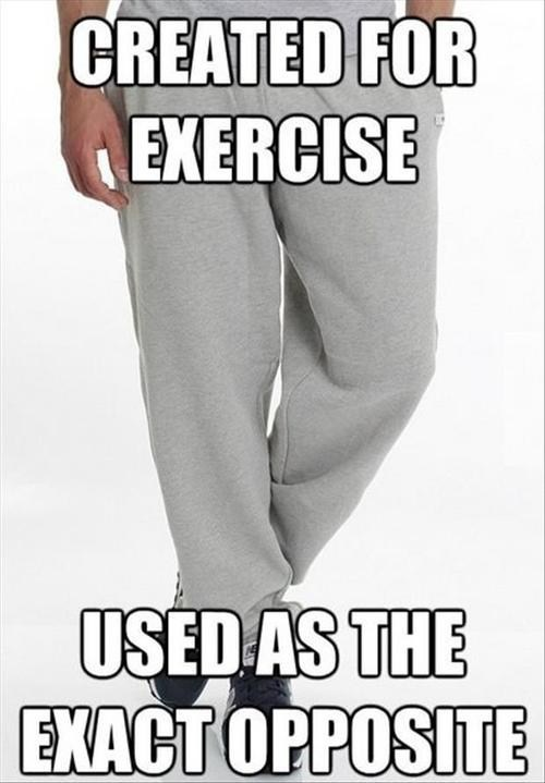 sweatpants,holiday weekend,funny