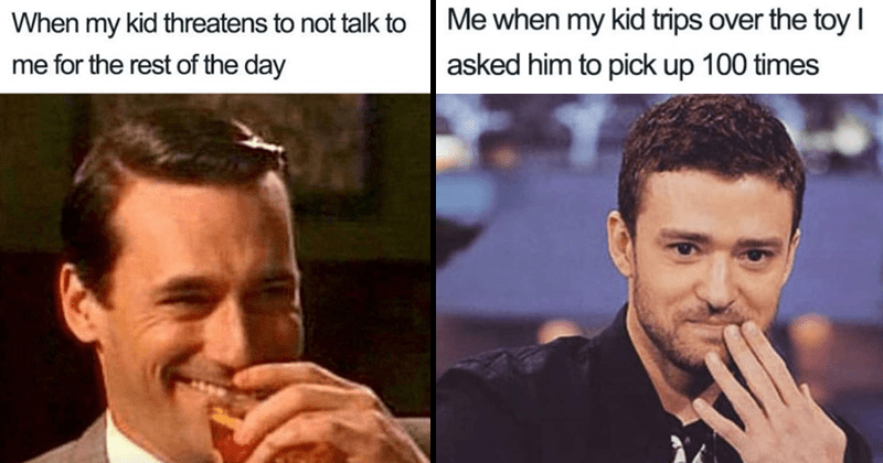 Funny memes about parenting, having kids | my kid threatens not talk rest day Jon Hamm laughing | my kid trips over toy asked him pick up 100 times Justin Timberlake giggling