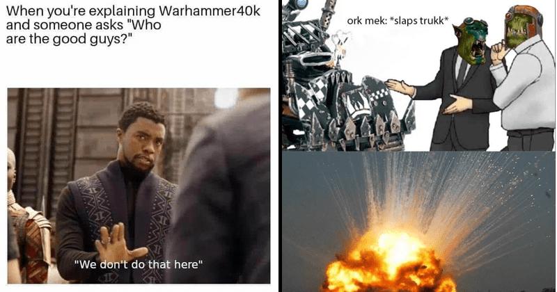 Funny warhammer memes.