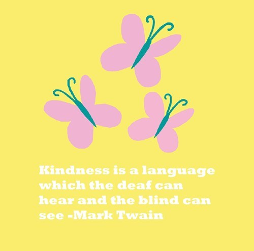 quotes,mark twain,kindness,fluttershy