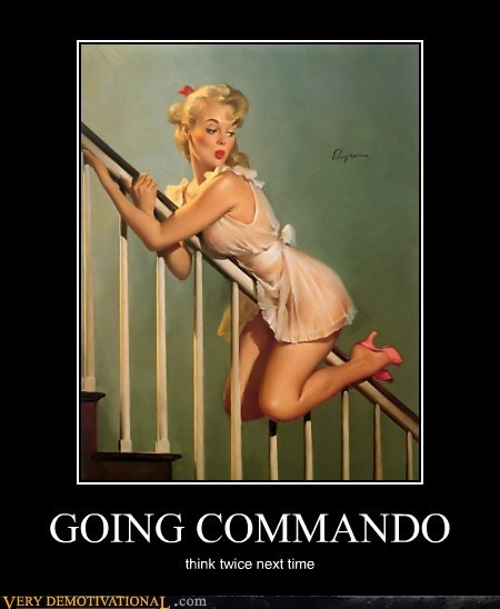 good idea,funny,going commando
