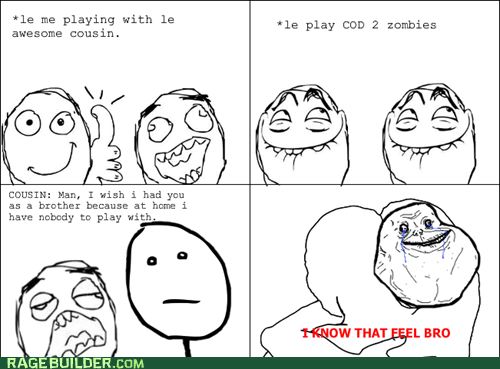 forever alone that feel black ops 2 i know that feel bro cod - 7505833472