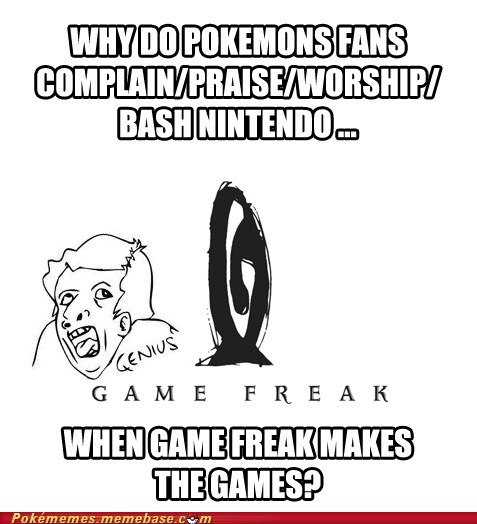 ur a genuis Game Freak fans funny nintendo - 7509856768
