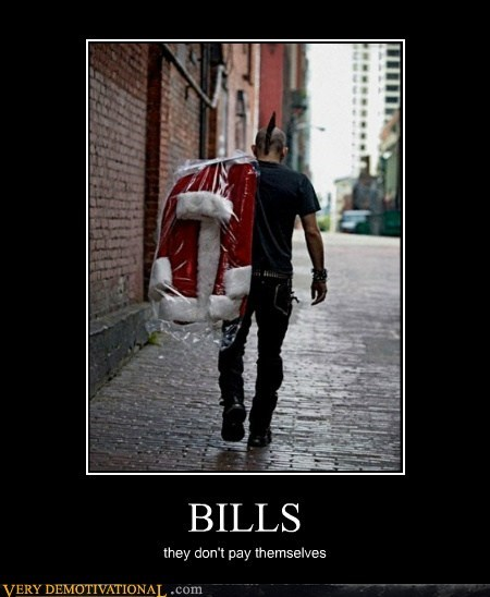 BILLS they don't pay themselves