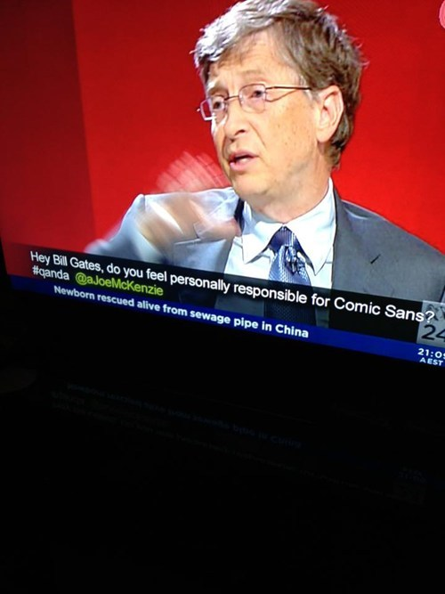 wtf,TV,Bill Gates,comic sans