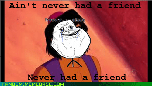 forever alone,disney,Memes,aladdin