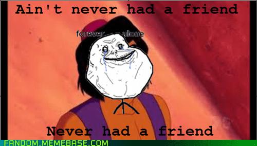 forever alone disney Memes aladdin - 7522661888
