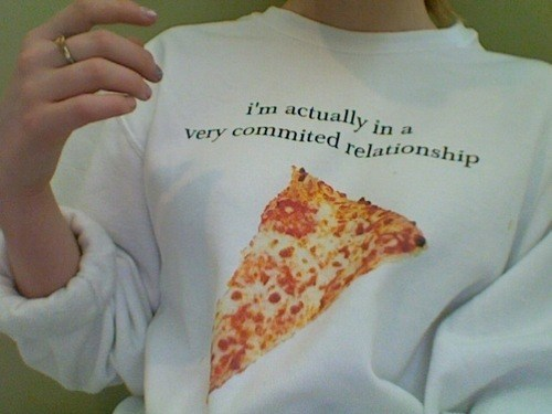 pizza,committed relationship,tshirt,funny,poorly dressed,g rated