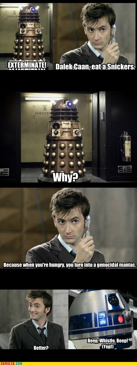 Exterminate,sad but true,daleks,doctor who,snickers,funny