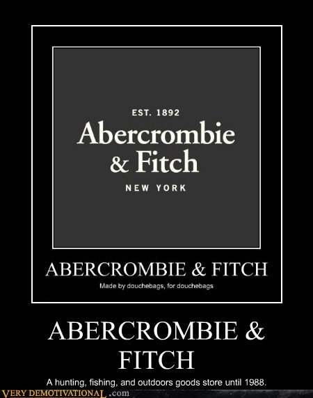 douche,abercrombie & fitch,funny