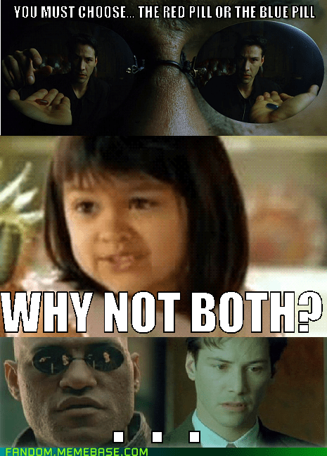 the matrix scifi Memes why not both - 7534213632