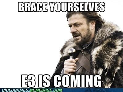 brace yourselves e3 Memes - 7535889920
