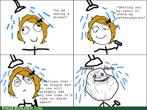 forever alone,shower,shaving
