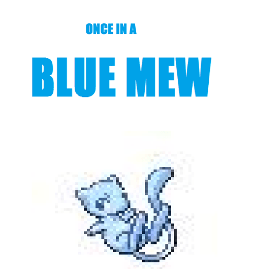 mew,Pokémon,shinies,once in a blue moon