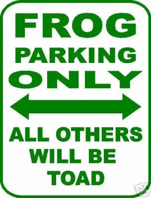 toads,puns,no parking,funny,frogs