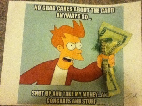 shut up and take my money graduations fry funny - 7541639680