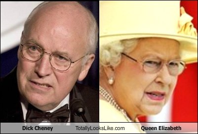 queen elizabeth,Dick Cheney,totally looks like,funny