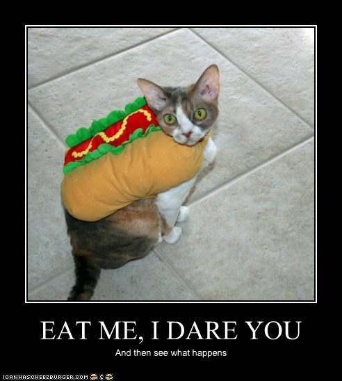 EAT ME, I DARE YOU