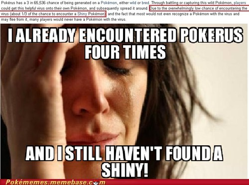 shinies pokemon problems pokerus First World Problems - 7548130560