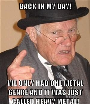 metal Music heavy metal back in my day funny - 7550013696