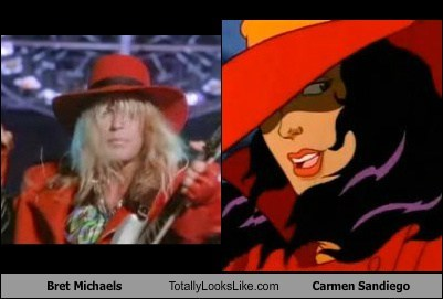 carmen sandiego,totally looks like,bret michaels,funny