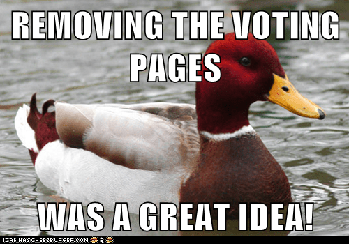 REMOVING THE VOTING PAGES  WAS A GREAT IDEA!