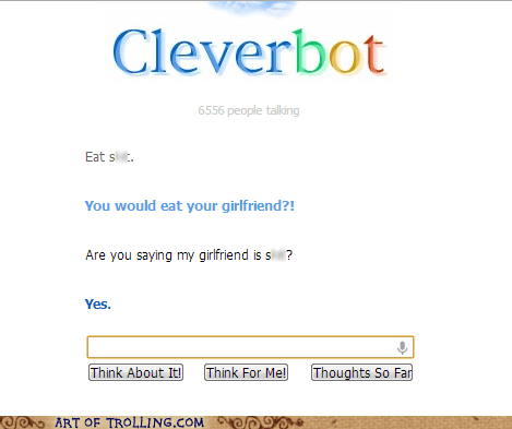 sick burn,relationships,girlfriend,Cleverbot,burn,dating